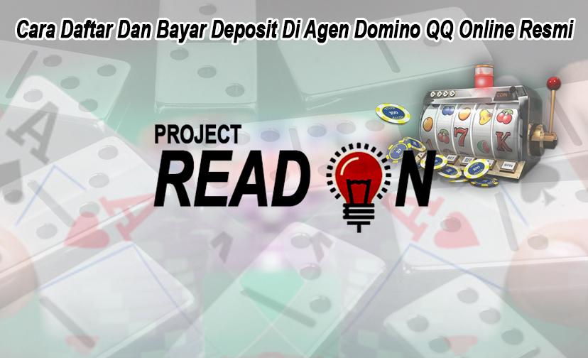 Domino QQ Online Resmi Cara Daftar Dan Bayar Deposit - Projectreadon