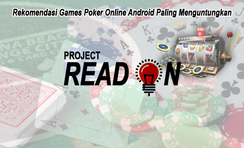 Poker Online Android Paling Menguntungkan - Projectreadon