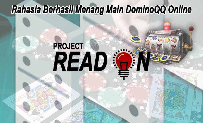 Dominoqq Online - Rahasia Berhasil Menang Main Judi - Projectreadon